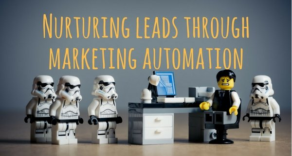 NURTURING LEADS THROUGH MARKETING AUTOMATION