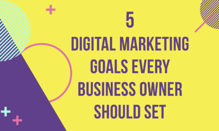 Best Digital Marketing Goals Every Business Owner Should Set