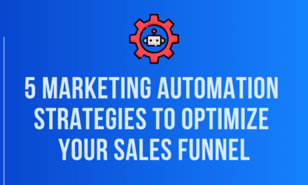5 Best Marketing Automation Strategies to Optimize Your Sales Funnel