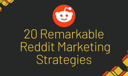20 Remarkable Reddit Marketing Strategies to Promote Your Brand