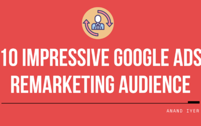 10 Impressive Google Ads Remarketing Audience You Should Create