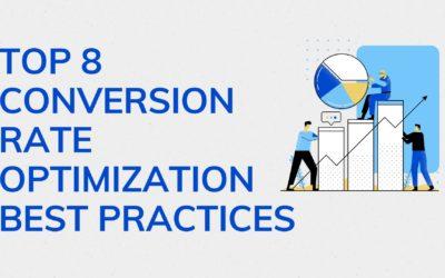 Top 8 Conversion Rate Optimization Best Practices