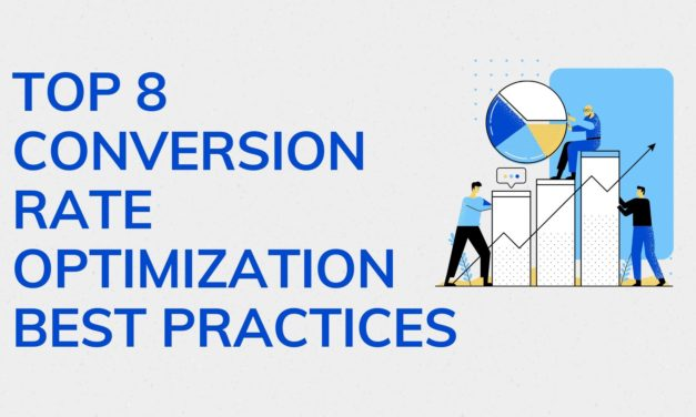 Top 8 Conversion Rate Optimization Best Practices