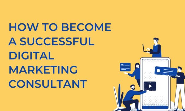 How To Become A Successful Digital Marketing Consultant