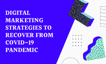 Digital Marketing Strategies to Recover from Covid-19 Pandemic