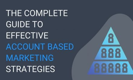 The Complete Guide to Effective Account Based Marketing Strategies