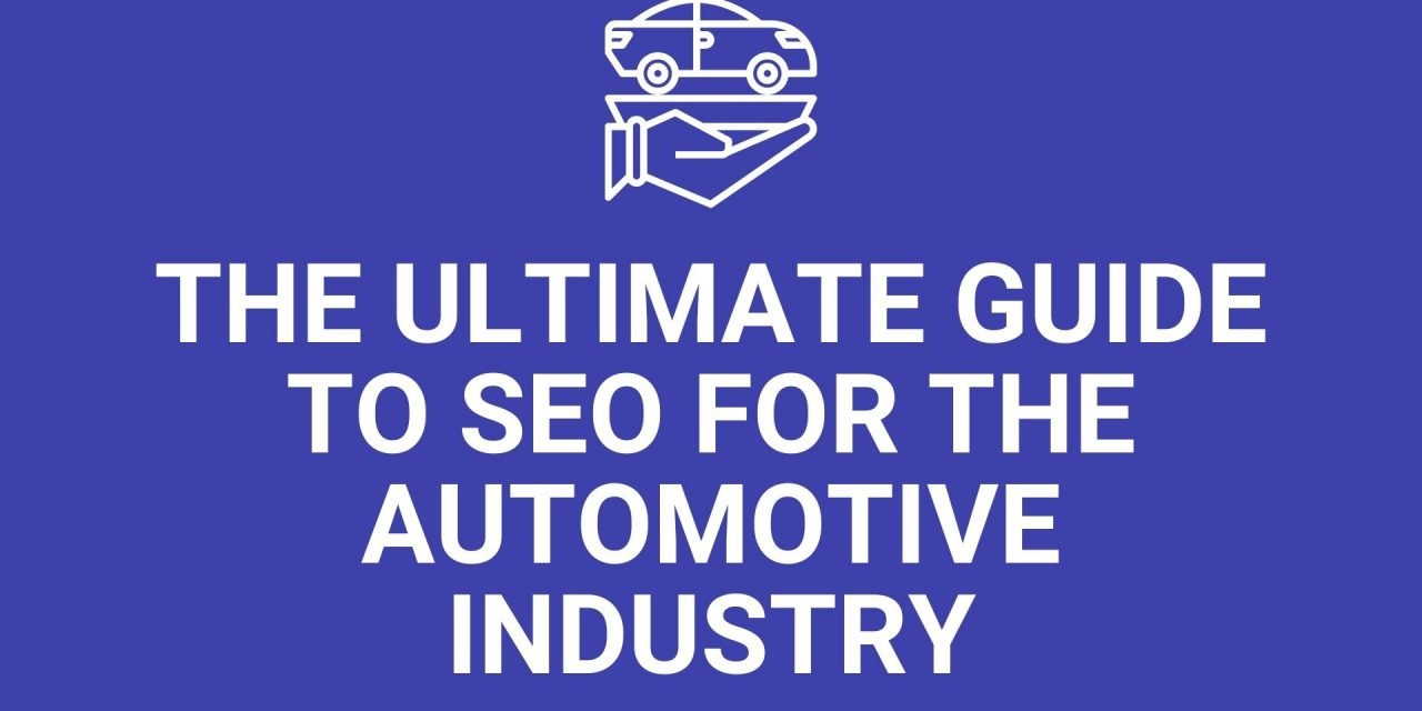 The Ultimate Guide to SEO for the Automotive Industry