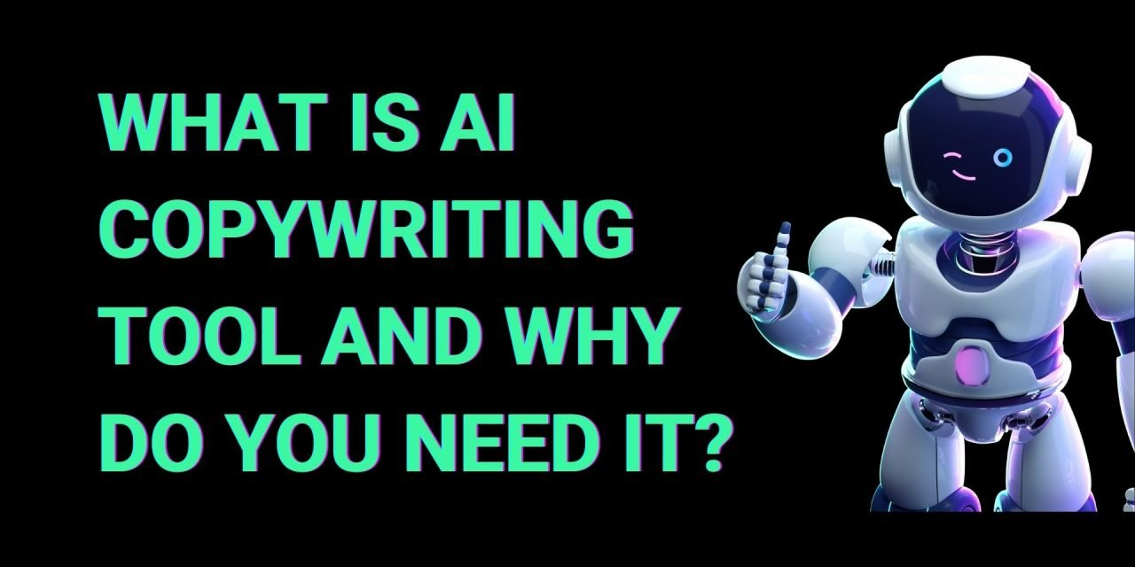 What is AI Copywriting Tool and Why Do you Need It?