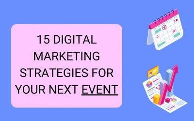 15 digital marketing strategies for your next event